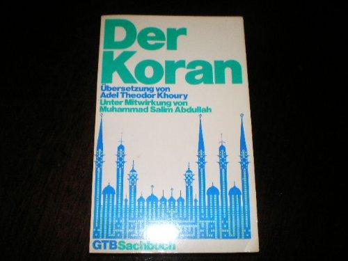 Der Koran. Übersetzung von Adel Theodor Khoury unter Mitwirkung von Muhammad Salim Abdullah.