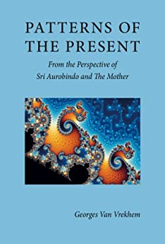 Patterns of the Present (English Edition) di [Van Vrekhem, Georges]