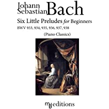 Six Little Preludes for Beginners BWV 933, 934, 935, 936, 937, 938