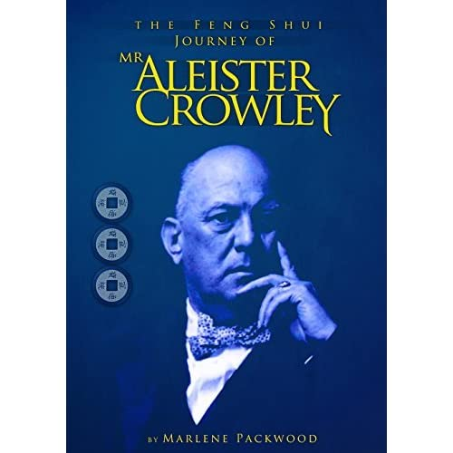 The Feng Shui Journey of Mr Aleister Crowley by Marlene Packwood (2012-10-15)