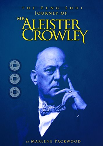 The Feng Shui Journey of Mr Aleister Crowley by Marlene Packwood (2012-10-15) par Marlene Packwood