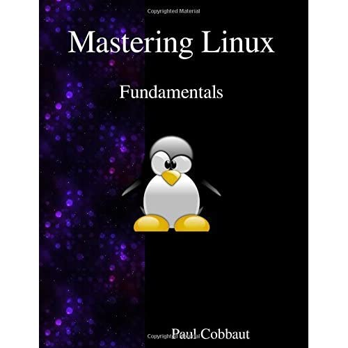 Mastering Linux - Fundamentals by Paul Cobbaut(2016-03-13)