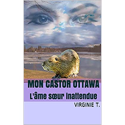 Mon castor ottawa: L'âme sœur inattendue (Les ottawas t. 3)