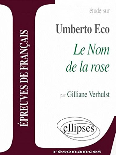 Eco, Le Nom de la Rose par Gilliane Verhulst