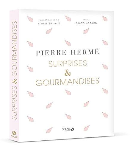 Surprises et gourmandises de Pierre Hermé par Pierre HERMÉ