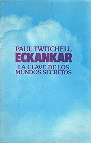 Eckankar: LA Clave De Los Mundos Secretos