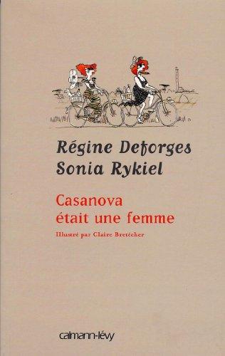 Casanova était une femme : Illustré par Claire Bretécher (Littérature Française)