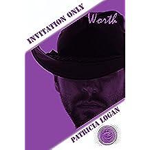 Worth (Edizione Italiana) (Invitation Only Vol. 6)