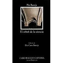 El árbol de la ciencia: El Arbol De La Ciencia (Letras Hispánicas)