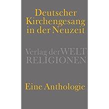 Deutscher Kirchengesang in der Neuzeit: Eine Anthologie