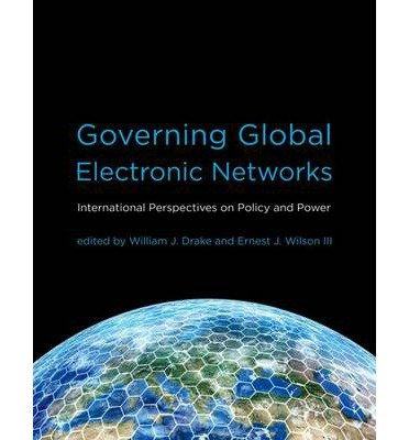 [ GOVERNING GLOBAL ELECTRONIC NETWORKS: INTERNATIONAL PERSPECTIVES ON POLICY AND POWER (INFORMATION REVOLUTION AND GLOBAL POLITICS) ] BY Drake, William J ( Author ) Dec - 2008 [ Hardcover ]
