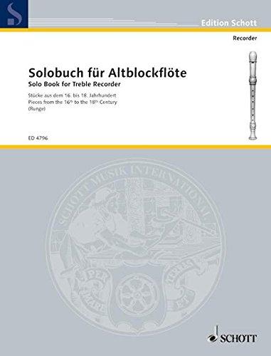 Solobuch für Alt-Blockflöte: Stücke aus dem 16. bis 18. Jahrhundert. Alt-Blockflöte. (Edition Schott)