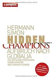 Hidden Champions - Aufbruch nach Globalia: Die Erfolgsstrategien unbekannter Weltmarktführer