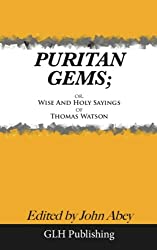Puritan Gems: or, Wise and Holy Sayings of Thomas Watson