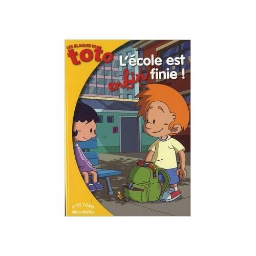 Les Blagues de Toto, Tome 5 : L'école est enfin finie ! de Valérie Videau ,Thierry Coppée ( 6 juillet 2011 )