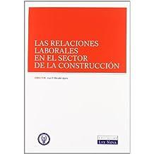 Las relaciones laborales en el sector de la construcción
