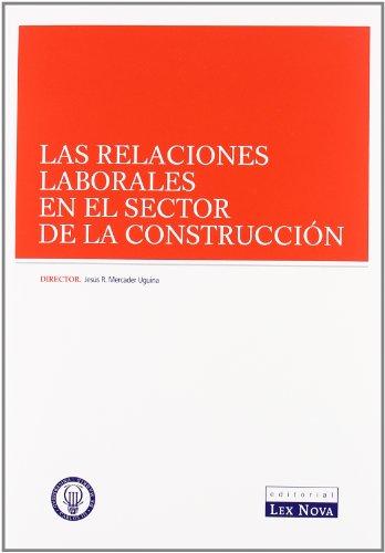 Las relaciones laborales en el sector de la construcción (Monografía)