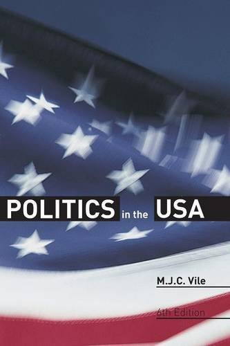 Politics in the USA by M.J.C. Vile (2007-03-01)