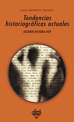 Tendencias historiográficas actuales. Escribir historia hoy (Universitaria nº 234) por Elena Hernández Sandoica