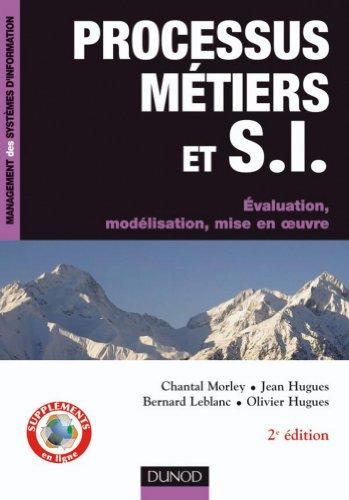 Processus mtiers et S.I. - 3e d. : Gouvernance, management, modlisation (Management des systmes d'information)