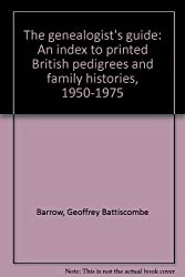 The genealogist's guide: An index to printed British pedigrees and family histories, 1950-1975