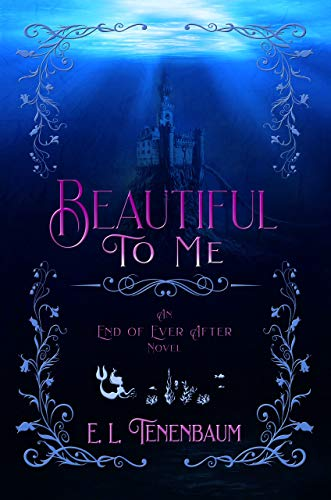 Beautiful To Me: A Little Mermaid Retelling (End of Ever After Book 3) (English Edition)