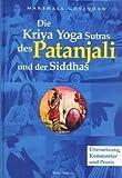 Die Kriya Yoga Sutras des Patanjali und der Siddhas