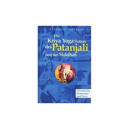 Die Kriya Yoga Sutras des Patanjali und der Siddha
