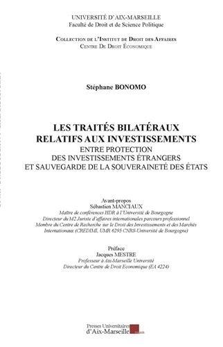 Les traités bilatéraux relatifs aux investissements - Entre protection des investissements étrangers et sauvegarde de la souveraineté de États par Stéphane BONOMO