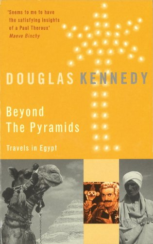 Beyond The Pyramids: Travels in Egypt (English Edition)