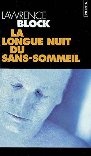 Longue Nuit Du Sans-Sommeil(la) par Lawrence Block