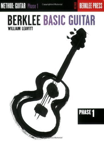 Berklee Basic Guitar - Phase 1: Guitar Technique (Guitar Method) by Leavitt, William published by Berklee Press Publications (1986)