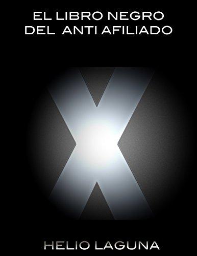 El Libro Negro del Anti Afiliado por Helio Laguna