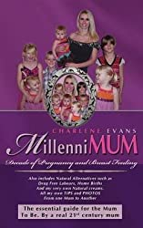 [(MillenniMUM : Decade of Pregnancy and Breast Feeding)] [By (author) Charlene Evans] published on (December, 2010)