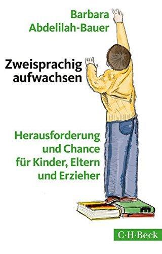Zweisprachig aufwachsen: Herausforderung und Chance f??r Kinder, Eltern und Erzieher by Barbara Abdelilah-Bauer (2015-12-06)