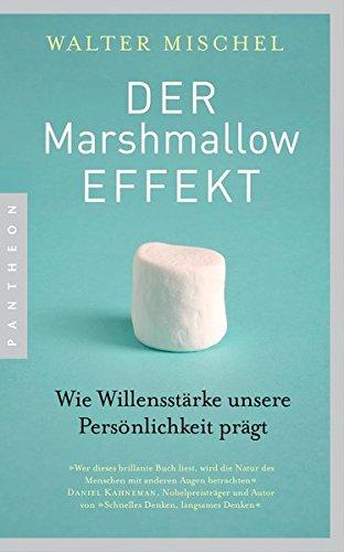 Der Marshmallow-Effekt: Wie Willensstärke unsere Persönlichkeit prägt (Marshmallow-test Buch)