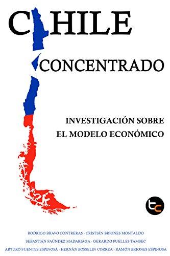 Chile Concentrado: Investigación Sobre El Modelo Económico