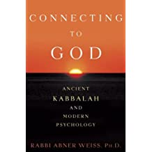 Connecting to God: Ancient Kabbalah and Modern Psychology