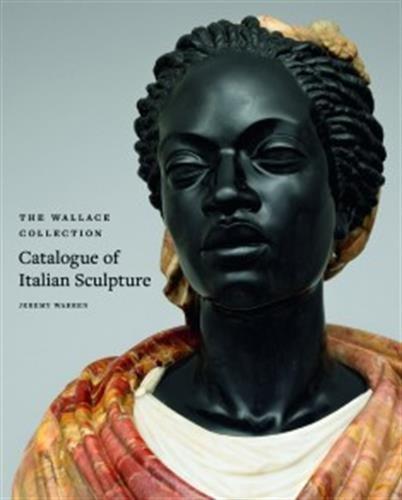 The Wallace Collection Catalogue of Italian Sculpture par Jeremy Warren