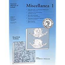 Miscellanea 1: Fascicules 1-5 (Medieval Dublin Excavations series B) (v. 2) by Patrick F. Wallace (1988-01-01)