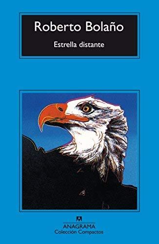 Estrella distante (Coleccion Compactos) (Spanish Edition) by Roberto Bolano (2000-01-01)