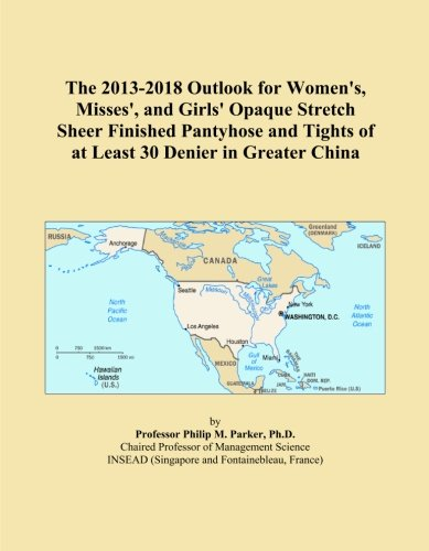 The 2013-2018 Outlook for Women's, Misses', and Girls' Opaque Stretch Sheer Finished Pantyhose and Tights of at Least 30 Denier in Greater China