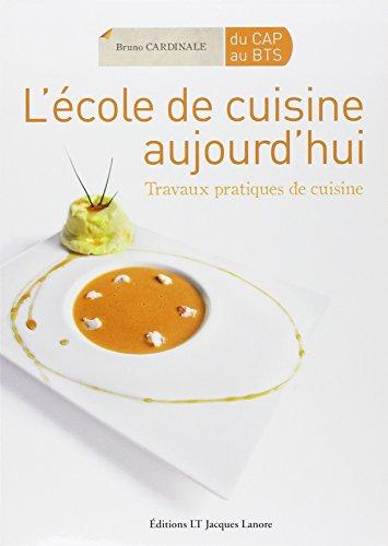L'école de cuisine aujourd'hui : Travaux pratiques de cuisine
