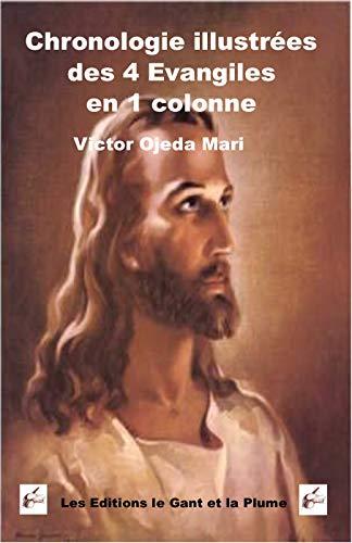 Chronologie illustree des 4 Evangiles en 1 par Victor Ojeda-Mari