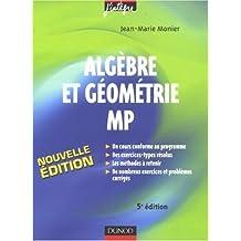 Algèbre et géométrie MP : Cours, méthodes et exercices corrigés