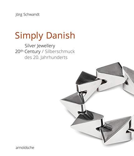 Simply Danish: Silver Jewellery - 20th Century / Silberschmuck des 20. Jahrhunderts