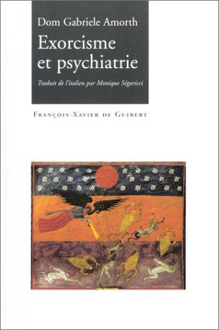 Exorcisme et Psychiatrie par Dom Gabriele Amorth