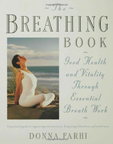 The Breathing Book: Vitality and Good Health Through Essential Breath Work