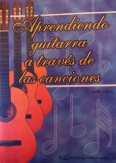 Aprendiendo Guitarra Atraves De Las Canciones/learning Guitar Through Songs: 100 Canciones por Delia Oliva