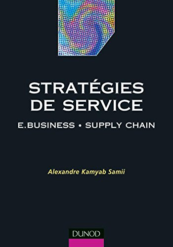 Stratgies de service : e-business,  supply chain
